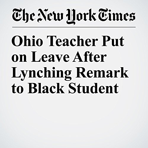 Ohio Teacher Put on Leave After Lynching Remark to Black Student copertina