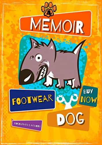 Footwear Dog: A memoir (English Edition)