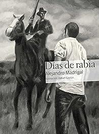 Días de rabia par Alejandro Madrigal