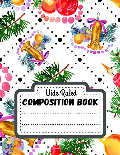 Composition Book Wide Ruled: Lined notebook paper - Christmas Presents ideas For Adults, Kids & Teen - Xmas gift journal - Writing Books for Elementary - For Home School Girls And Boys