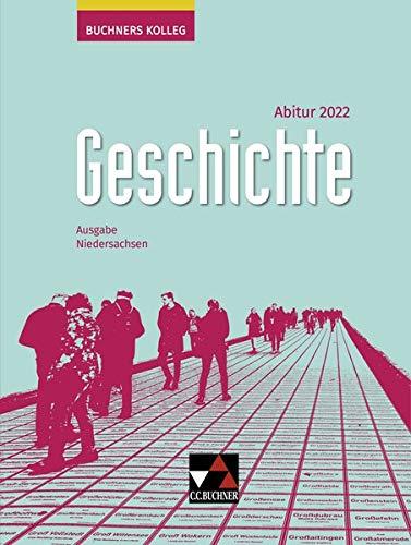 Buchners Kolleg Geschichte – Neue Ausgabe Niedersachsen / Buchners Kolleg Geschichte NI Abitur 2022