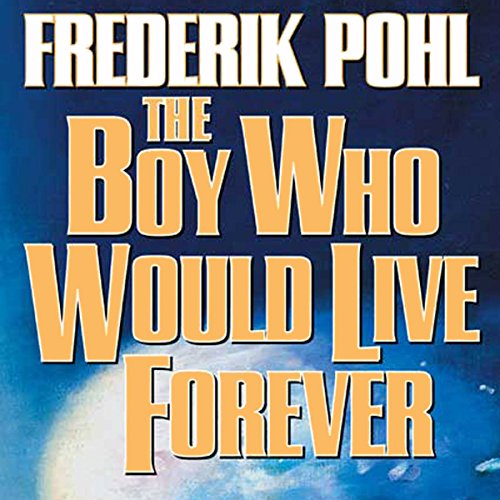 The Boy Who Would Live Forever audiobook cover art