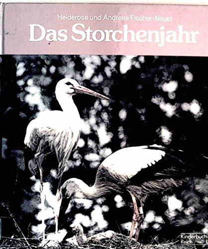 Das Storchjahr [Tiersachbuch mit zahlreichen Farbaufnahmen] (Kinder-/Jugendsachbuch)