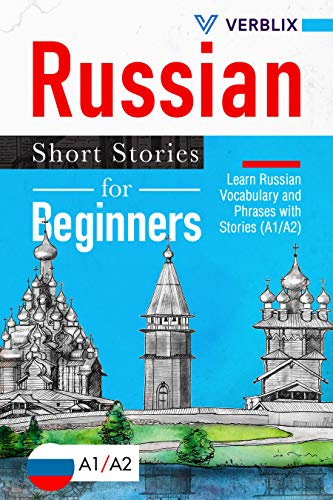 Russian Short Stories for Beginners: Learn Russian Vocabulary and Phrases with Stories (A1/A2) (English Edition)