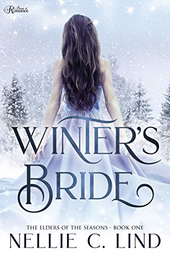 Winter's Bride: A Fantasy Romance (The Elders of the Seasons Book 1) by [Nellie C. Lind]