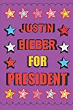 Justin Bieber for President: Empty Lined Journal Vote for Justin Bieber
