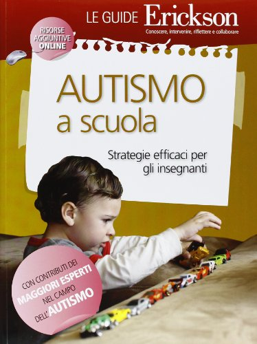 Autismo a scuola. Strategie efficaci per gli insegnanti