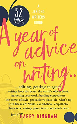 52 Letters: A year of advice on writing, editing, getting an agent, writing from the heart... (English Edition)