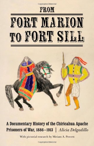 From Fort Marion to Fort Sill: A Documentary History of the Chiricahua Apache Prisoners of War, 1886-1913 by Miriam Perrett (Contributor), Alicia Delgadillo (Editor) � Visit Amazon