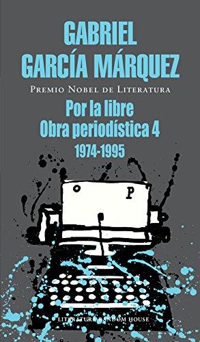 Por la libre: Obra periodística, 4 (1974-1995)