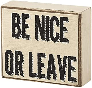 Collins Be Nice or Leave Box Sign