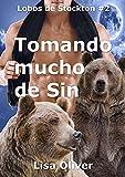 Tomando Mucho de Sin (Series de los Lobos Stockton nº 2)