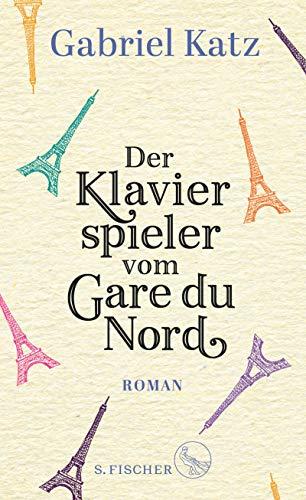 Der Klavierspieler vom Gare du Nord: Roman