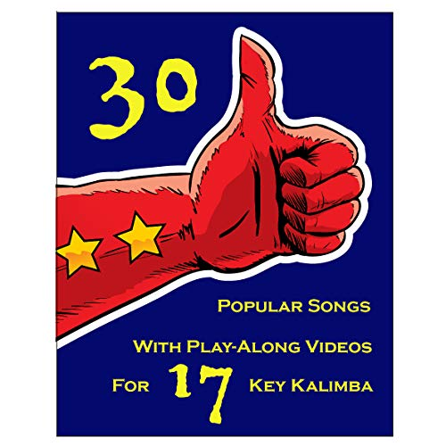 30 Popular Songs With Play-Along Videos For 17-Key Kalimba: Playing The Kalimba From Zero To Hero (English Edition)