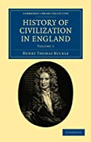 History of Civilization in England (Cambridge Library Collection - British and Irish History, General)