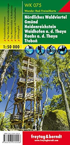 WK 075 Nördliches Waldviertel - Gmünd - Heidenreichstein - Waidhofen a.d. Thaya - Raabs a.d. Thaya - Trebon, Wanderkarte 1:50.000 (freytag & berndt Wander-Rad-Freizeitkarten)