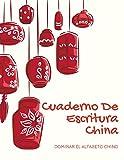 Cuaderno De Escritura China: Dominar el alfabeto chino, Cuaderno de ejercicios Tain Zi Ge para...