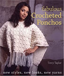 Fabulous Crocheted Ponchos: New Styles, New Looks, New Yarns