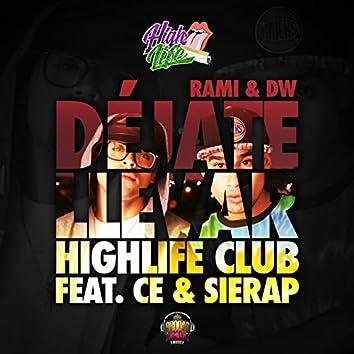 Déjate Llevar (feat. Ce, Sierap) [High Life Club]