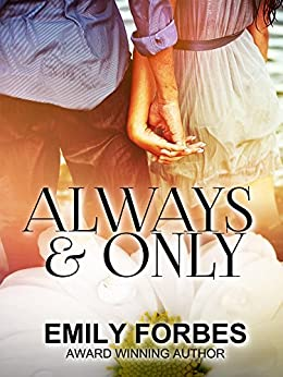 Always & Only by [Emily Forbes]