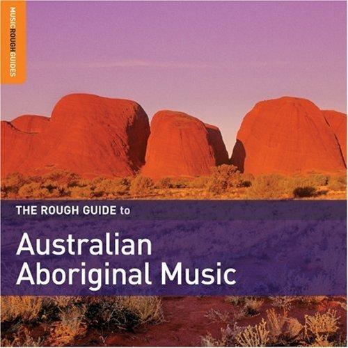 Rough Guide To Australian Aboriginal Music by World Music Network (2008-05-20)