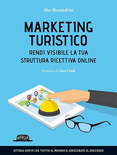 Marketing turistico. Rendi visibile la tua struttura ricettiva online