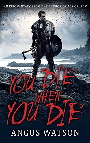 You Die When You Die: Book 1 of the West of West Trilogy (English Edition)