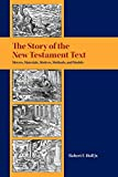 The Story of the New Testament Text: Movers, Materials, Motives, Methods, and Models (Resources for Biblical Study)