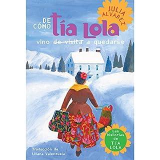 De cómo tía Lola vino (de visita) a quedarse [How Aunt Lola Came to Visit (to Stay)] audiobook cover art