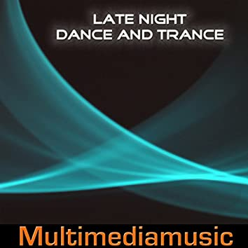Late Night Dance and Trance