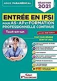 Entrée en IFSI pour les AS-AP et formation professionnelle continue (FPC) - Tout-en-un - Annales 2020 - Sélection 2021