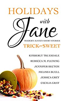Holidays with Jane: Trick or Sweet by [Kimberly Truesdale, Rebecca M. Fleming, Cecilia Gray, Melissa Buell, Jennifer Becton, Jessica Grey]