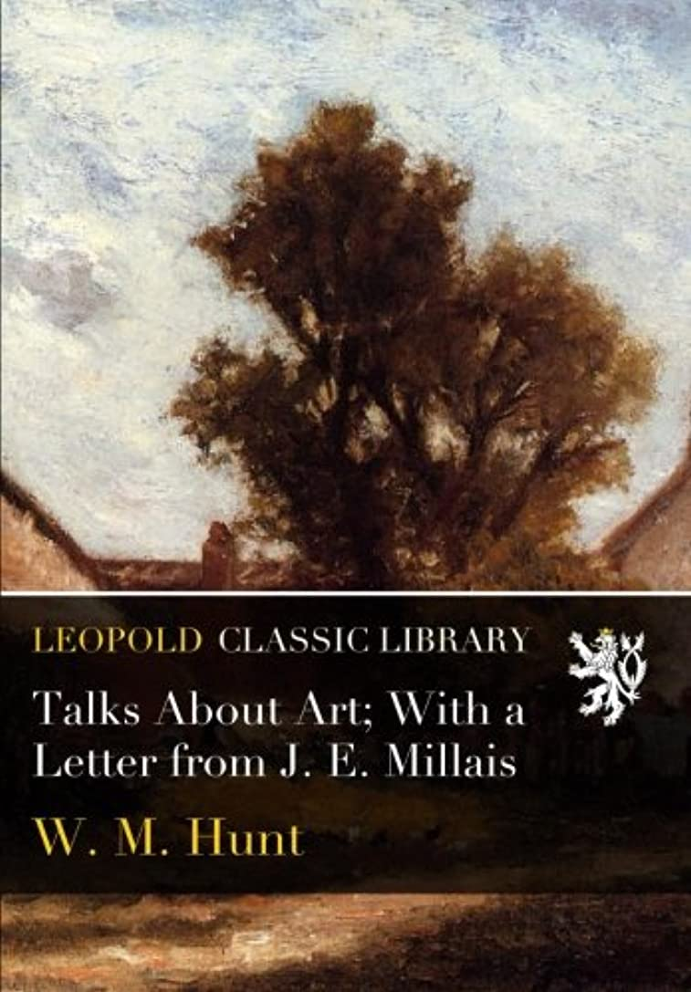 回転アイロニー爪Talks About Art; With a Letter from J. E. Millais