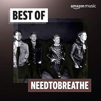 Best of NEEDTOBREATHE