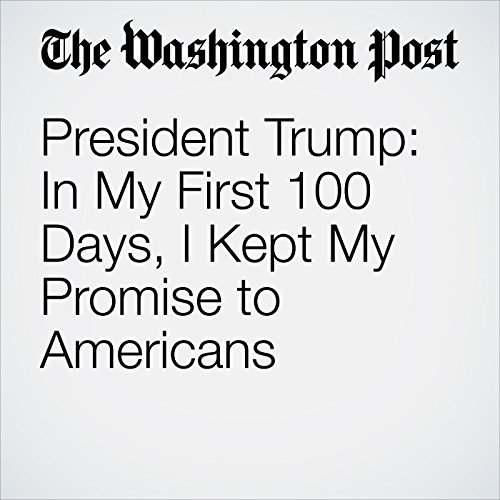 President Trump: In My First 100 Days, I Kept My Promise to Americans copertina