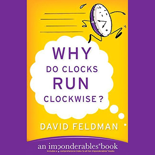 Why Do Clocks Run Clockwise? audiobook cover art