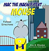 Mac the Magnificent Mouse: Follows Directions