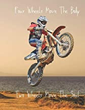 Four Wheels Move The Body, Two Wheels Move The Soul (Blank Lined Journal / Notebook) For Motorcycle Lovers & Bike Riders