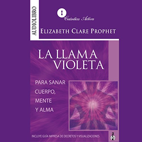 La llama violeta [Violet Flame to Heal Body, Mind and Soul] audiobook cover art