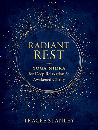 Radiant Rest: Yoga Nidra for Deep Relaxation and Awakened Clarity (English Edition)