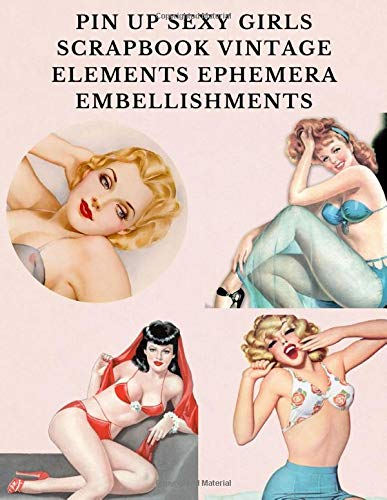 Pin up Sexy Girls Scrapbook Vintage Elements Ephemera Embellishments: A Retro 1950s Sign Ladies illustration Tear- it out Scrap Paper Art Images ... Craft Supplies Kit Pack. (Volume, Band 2)