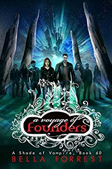 A Shade of Vampire 60: A Voyage of Founders by [Bella Forrest]