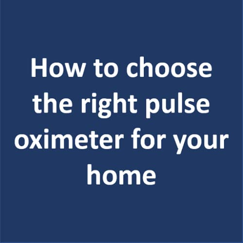 How to choose the right pulse oximeter for your home