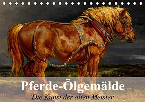 Pferde-Ölgemälde - Die Kunst der alten Meister (Tischkalender 2021 DIN A5 quer)