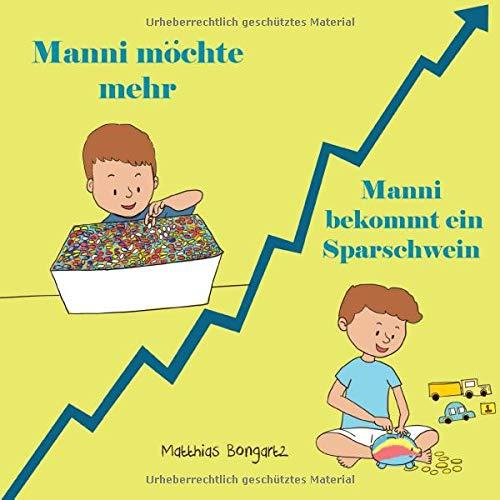 Manni möchte mehr: Das Kinderbuch zum Thema sparen