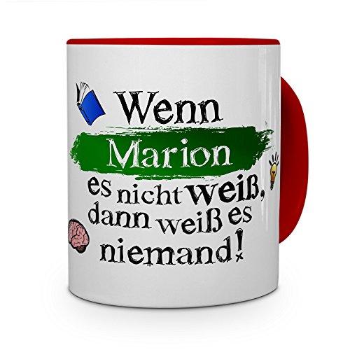 printplanet Tasse mit Namen Marion - Layout: Wenn Marion es Nicht weiß, dann weiß es niemand - Namenstasse, Kaffeebecher, Mug, Becher, Kaffee-Tasse - Farbe Rot