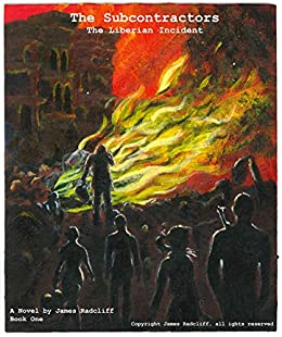 The Subcontractors: The Liberian Incident by [James Radcliff]