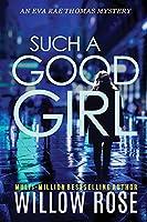 Such a Good Girl (Eva Rae Thomas Mystery)
