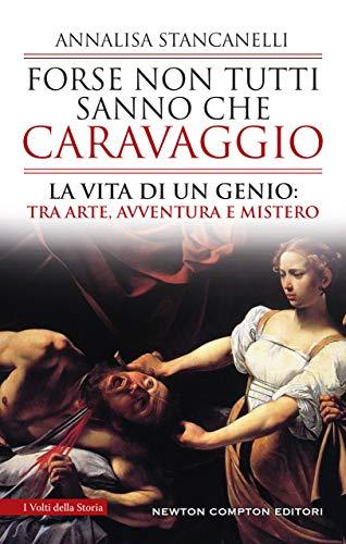 Forse non tutti sanno che Caravaggio