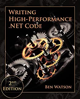 [Ben Watson, Leticia Watson, Vance Morrison]のWriting High-Performance .NET Code (English Edition)